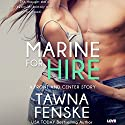Marine for Hire: Front and Center, Book 1 Audiobook by Tawna Fenske Narrated by Dara Rosenberg
