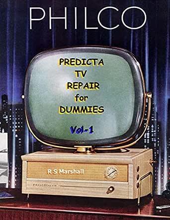 Predicta TV Repair for Dummies (Volume Book 1) (English Edition) eBook: Marshall, Ross: Amazon.es: Tienda Kindle