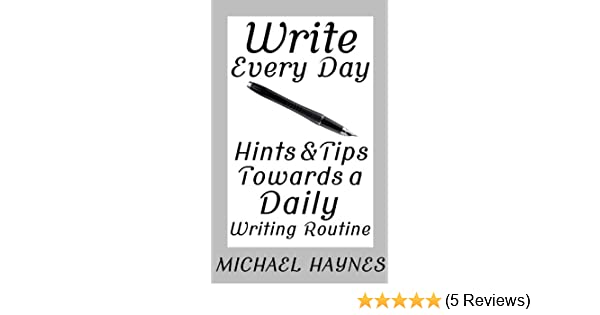 Write Every Day: Hints & Tips Towards a Daily Writing Routine