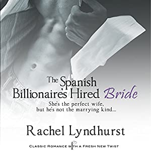 The Spanish Billionaire's Hired Bride Audiobook