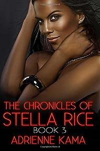 The Chronicles of Stella Rice: Book Three (Volume 3)