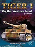 Tiger I on the Western Front, Jean Restayn, 2913903134