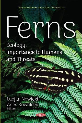 Ferns: Ecology, Importance to Humans and Threats (Environmental Research Advances)