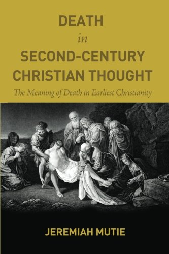 death-in-second-century-christian-thought-the-meaning-of-death-in-earliest-christianity