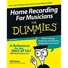 Home Recording for Musicians for Dummies: Second Edition