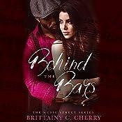 Behind the Bars | Brittainy C. Cherry