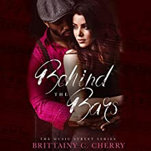 Behind the Bars Audiobook by Brittainy C. Cherry Narrated by Erin Mallon, Kevin Free