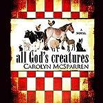 All God's Creatures | Carolyn McSparren