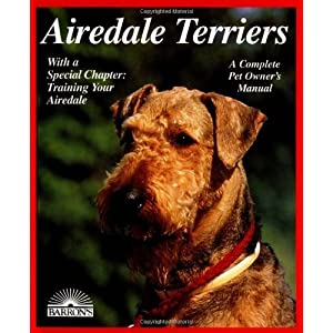 Airedale Terriers (A Complete Pet Owner's Manual) by MINER (2000-05-26) 21