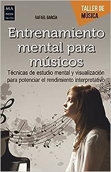 Book's Cover of Entrenamiento mental para músicos (Taller de Música) (Español) Tapa blanda – 7 febrero 2017