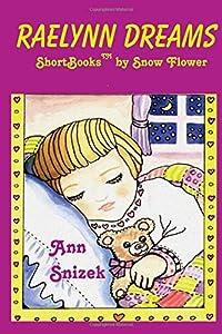 Raelynn Dreams (ShortBooks by Snow Flower)
