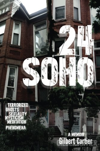 Download 24 Soho: Terrorized, Ghosts/Spirits, Sexuality, Mysticism, Meditation, Phenomenon pdf epub