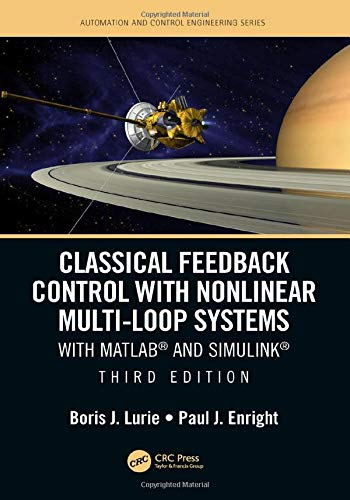 Classical Feedback Control with Nonlinear Multi-Loop Systems: With MATLAB® and Simulink®, Third Edition (Automation and Control Engineering)