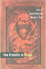 CRUCIFIX IS DOWN, THE Paperback