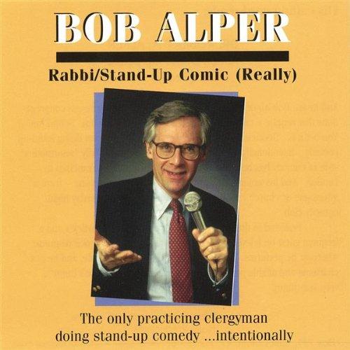 Bob Alper: Rabbi/Stand-Up Comic