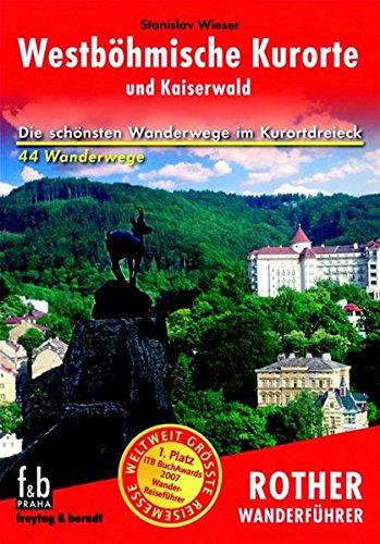 Westböhmische Kurorte: und Kaiserwald (Rother Wanderführer) Taschenbuch – 1. Januar 2008 Stanislav Wieser Bergverlag Rother 3763343873 Reiseführer Sport / Europa