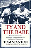 Ty and the Babe, Tom Stanton, 0312361599