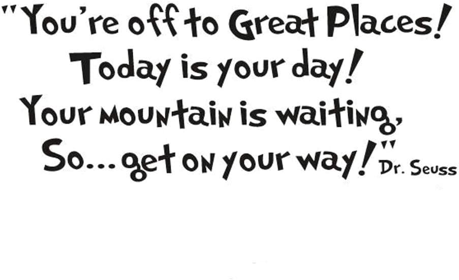 ADECNS Youre Off to Great Places Today is Your Day Your Mountain is Waiting So Get on Your Way -Dr.Seuss Wall Stickers Art Quote Sticker Home Decor