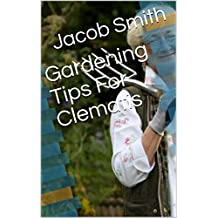 Gardening Tips For Clematis