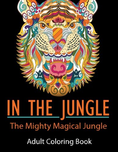 In The Jungle: The Mighty Magical Jungle (Mix Books Adult Coloring)