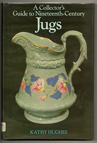 A Collector's Guide to Nineteenth-Century Jugs