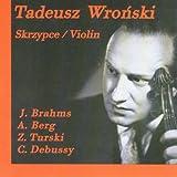 TADEUSZ WRONSKI WLADYSLAW SZPILMAN play  BRAHMS BERG TURSKI DEBUSSY