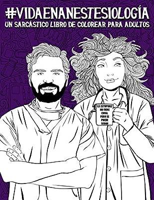 Vida en anestesiología: Un sarcástico libro de colorear para ...