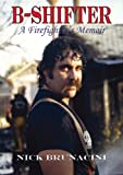 B-Shifter: A Firefighter's Memoir