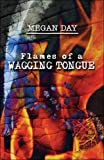 Flames of a Wagging Tongue, Megan Day, 1424190525