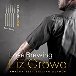 Love Brewing: The Love Brothers | Liz Crowe
