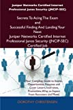 Juniper Networks Certified Internet Professional Junos Security Secrets to Acing the Exam and Successful Finding and Landing Your Next Jun, Dorothy Christensen, 1486156819