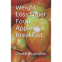 Weight Loss Super Food: Apples for Breakfast