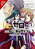 Re:ZERO -Starting Life in Another World-, Chapter 3: Truth of Zero, Vol. 6 (manga) (Re:ZERO -Starting Life in Another World-, Chapter 3: Truth of Zero Manga)