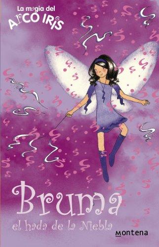 Iris Mist (Bruma, el hada de la Niebla / Evie, The Mist Fairy (La magia del arco iris: Las hadas del tiempo / The Magic of the Rainbow: Wheather Fairies) (Spanish Edition))