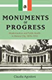 Monuments of Progress, Claudia Agostoni, 0870817337