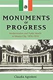 Monuments of Progress, Claudia Agostoni, 0870817337