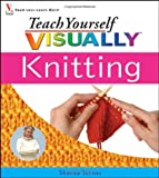 : Teach Yourself Visually Knitting (Teach Yourself Visually)