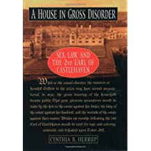 Crimes Most Dishonorable: The Trial and Execution of the 2nd Earl of Castlehaven