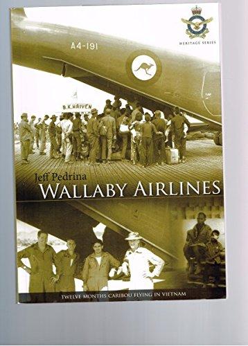 Read Online Wallaby Airlines - Twelve Months Caribou Flying in Vietnam ebook
