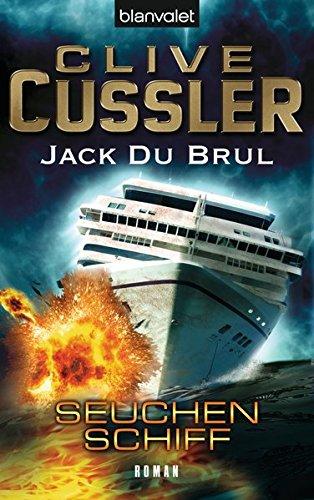 Seuchenschiff: Ein Juan-Cabrillo-Roman (Die Juan-Cabrillo-Abenteuer, Band 5)