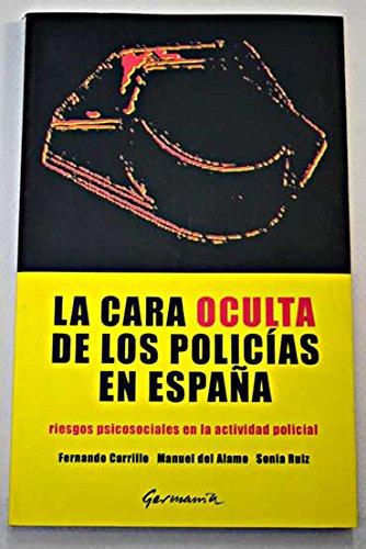 La cara oculta de los policías en España: riesgos psicosociales en la actividad policial: Amazon.es: Libros