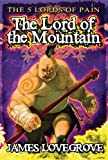 Five Lords of Pain:Lord of the Mountain Bk. 1