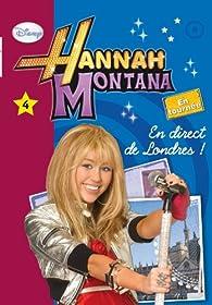 Hannah Montana, tome 4 : En direct de Londres ! par Maud Desurvire