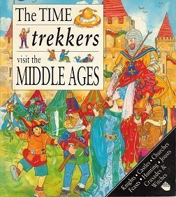 Time Trekkers: Middle Ages (The Time Trekkers Visit) by Kate Needham - Needham Mall