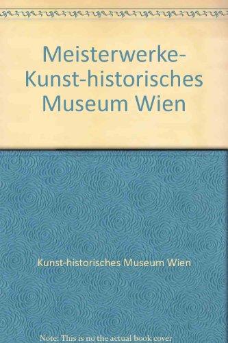 Meisterwerke  Kunst Historisches Museum Wien