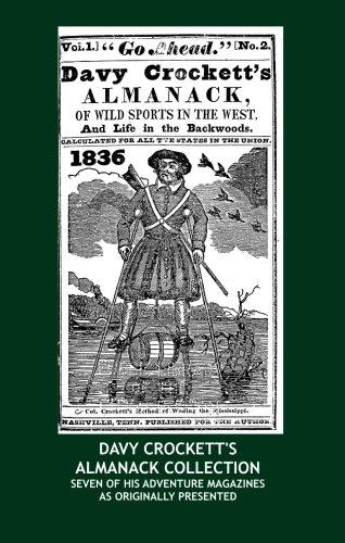 Read Online Davy Crockett's Almanack Collection: Seven Issues of His Adventure Magazine As Originally Presented (1836 - 1847) pdf