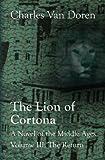 The Lion of Cortona: the Return, Charles Van Doren, 1490945652