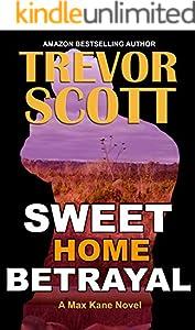 Sweet Home Betrayal (Max Kane Series Book 5)