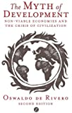 The Myth of Development: The Non-Viable Economies of the 21st Century (Global Issues)
