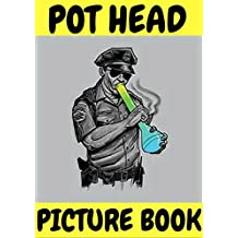 POT HEAD PICTURE BOOK: cartoons for adults
